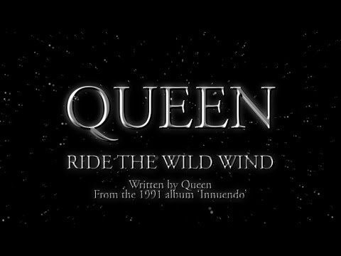 Queen - Ride The Wild Wind (Official Lyric Video)